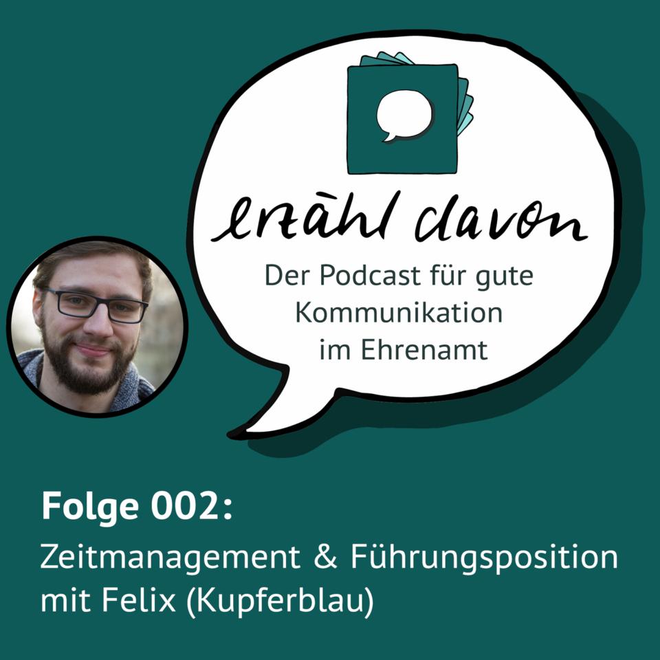 Folge 002: Zeitmanagement und Führungsposition mit Felix