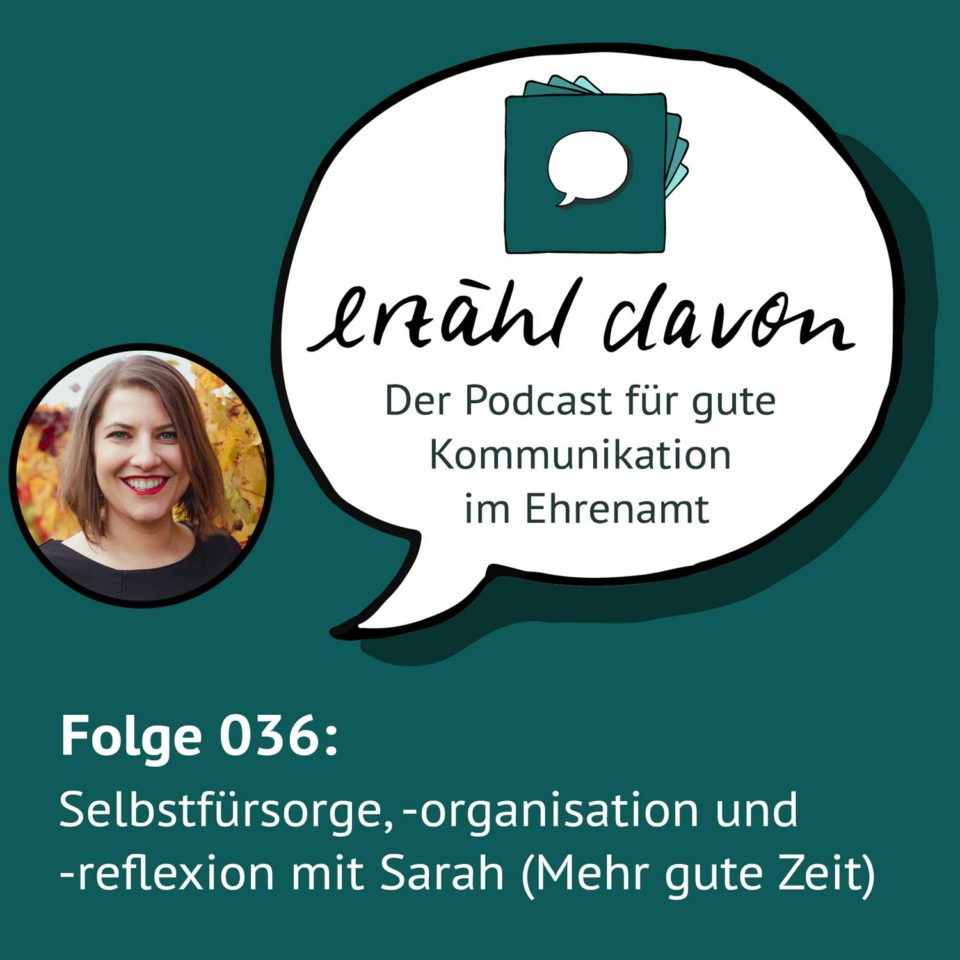 Folge 036: Selbstfürsorge, Selbstorganisation und Selbstreflexion mit Sarah (Mehr gute Zeit)