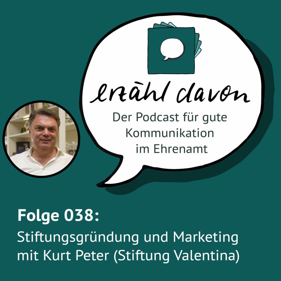 Folge 038: Stiftungsgründung und Marketing mit Kurt Peter (Stiftung Valentina)
