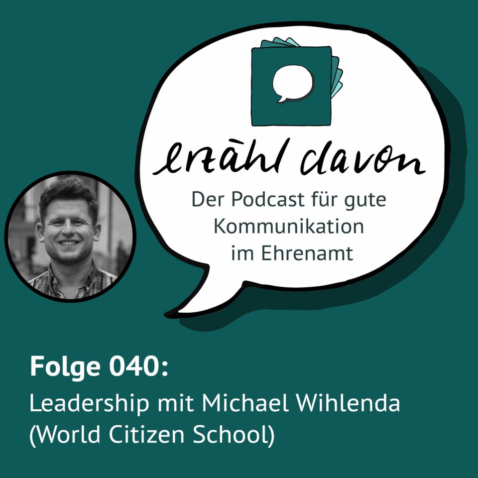 Folge 040: Leadership mit Michael Wihlenda (World Citizen School)