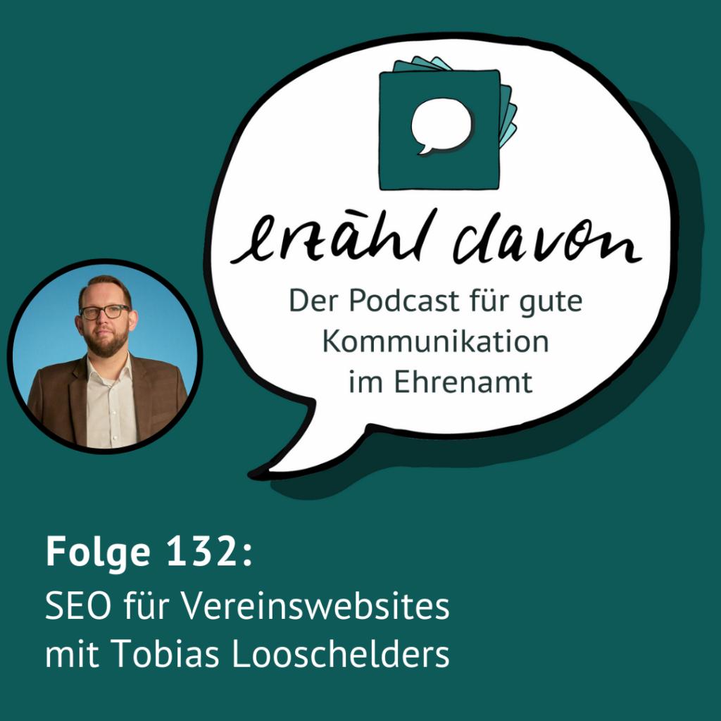 Podcastcover zur Folge 132 im erzähl davon Podcast: SEO für Vereinswebsites mit Tobias Looschelders